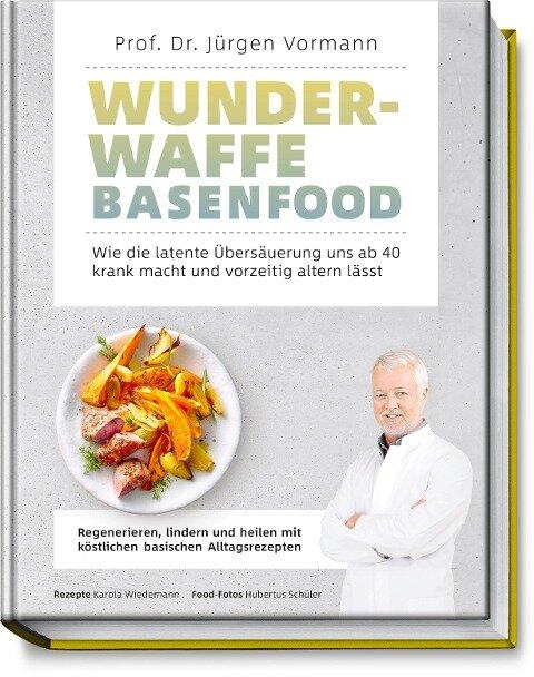 Wunderwaffe Basenfood - Jürgen Vormann, Karola Wiedemann