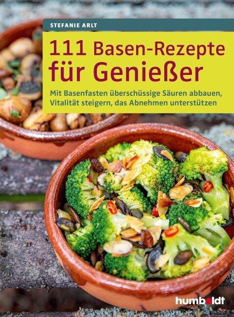 111 Basen-Rezepte für Genießer