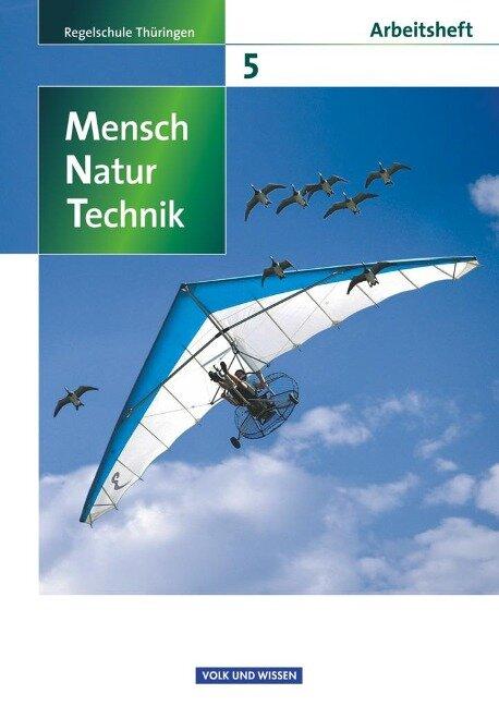 Mensch - Natur - Technik 5. Schuljahr. Arbeitsheft. Regelschule Thüringen - Karin Arnold, Hans Blümel, Beatrice Burkard, Rainer Diekmann, Elke Göbel