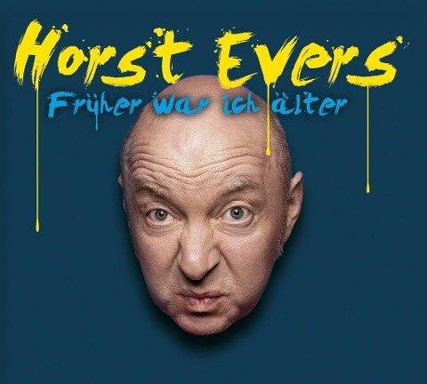 Früher war ich älter - Horst Evers