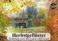 Herbstgeflüster. Schönheit einer besonderen Jahreszeit (Wandkalender 2019 DIN A3 quer) - Elisabeth Stanzer