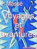 Voyages et aventures - Jaques Massé