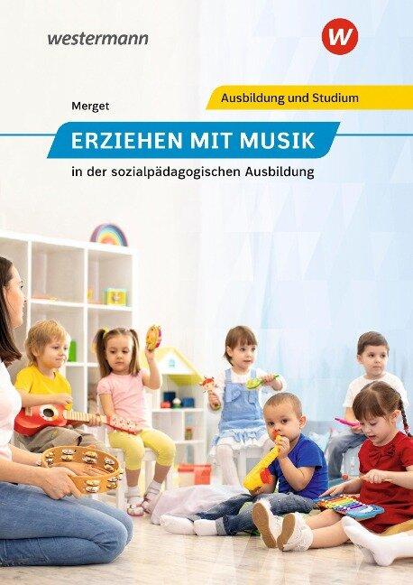 Erziehen mit Musik. Schülerband - Gerhard Merget, Hermann Schwind, Elisabeth Wilczek, Jochen Hock, Johannes Ries