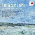The Secret Fauré: Orchestral Songs & Suites - Olga Peretyatko