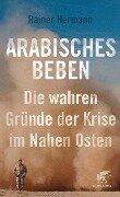 Arabisches Beben - Rainer Hermann