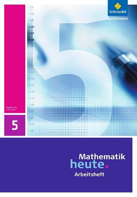 Mathematik heute 5. Arbeitsheft. Thüringen -