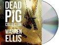 Dead Pig Collector - Warren Ellis