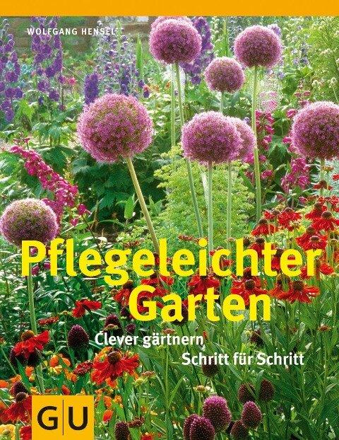 Pflegeleichter Garten - Wolfgang Hensel