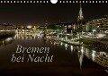 Bremen bei Nacht (Wandkalender 2017 DIN A4 quer) - Paulo Pereira
