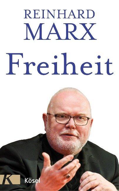 Freiheit - Reinhard Marx