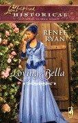 Loving Bella (Mills & Boon Love Inspired) (Charity House, Book 3) - Renee Ryan