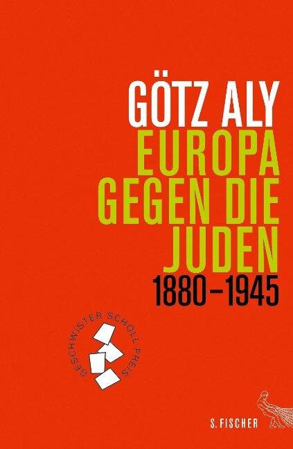 Europa gegen die Juden 1880-1945 - Götz Aly