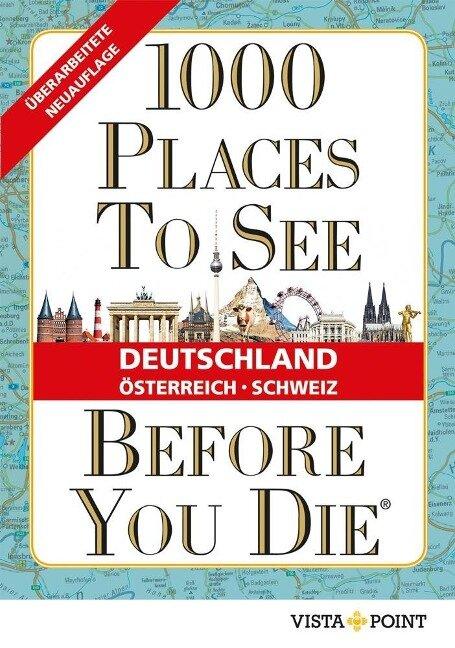 1000 Places To See Before You Die Deutschland, Österreich, Schweiz