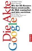 Die Akte Google - Torsten Fricke, Ulrich Novak