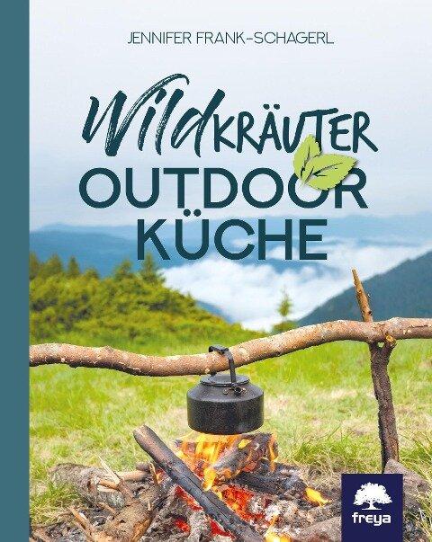 Wildkräuter-Outdoorküche - Jennifer Frank-Schagerl