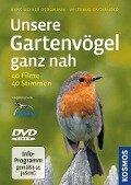 Unsere Gartenvögel ganz nah - Hans-Heiner Bergmann, Wiltraud Engländer
