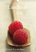 Landhaus-Art - Küchen Terminplaner / Planer (Wandkalender 2018 DIN A4 hoch) - Tanja Riedel