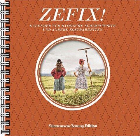Zefix! Tischkalender 2022 - Ono Mothwurf, Martin Bolle, Markus Keller
