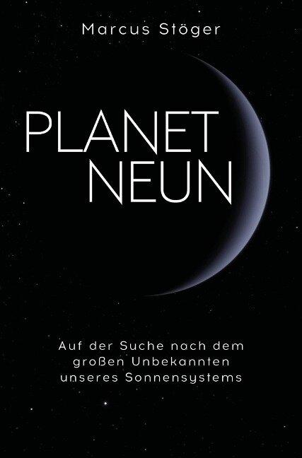 Planet Neun - Marcus Stöger