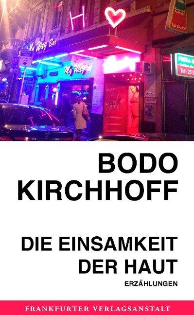 Die Einsamkeit der Haut - Bodo Kirchhoff