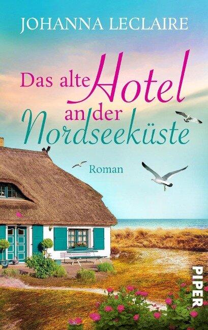 Das alte Hotel an der Nordseeküste - Johanna Leclaire