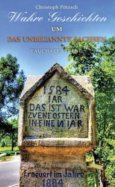 Wahre Geschichten um das unbekannte Sachsen