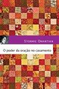 O poder da oração no casamento - Stormie Omartian