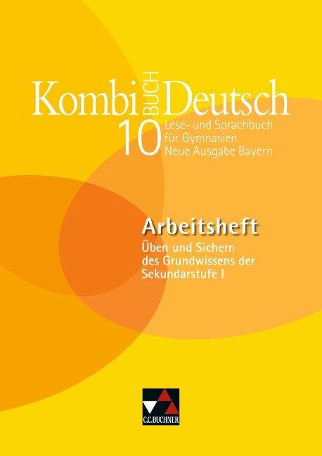 Kombi-Buch Deutsch 10 Neue Ausgabe Bayern Arbeitsheft - Claudia Högemann, Felix Saure