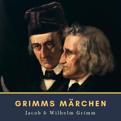 Grimms Märchen - Jacob Grimm, Wilhelm Grimm