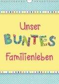 Unser buntes Familienleben (Wandkalender 2019 DIN A4 hoch) - Kathleen Bergmann