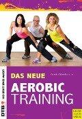 Das neue Aerobic-Training - Gunda Slomka, Anke Haberlandt, Chris Harvey, Corinna Michels-Plum