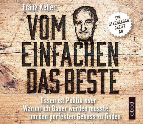 Vom Einfachen das Beste - Franz Keller