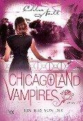 Chicagoland Vampires 13. Ein Biss von dir - Chloe Neill