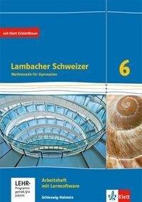 Lambacher Schweizer Mathematik 6. Ausgabe Schleswig-Holstein. Arbeitsheft plus Lösungsheft und Lernsoftware Klasse 6 -