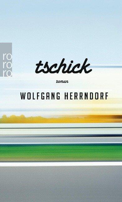 Tschick - Wolfgang Herrndorf