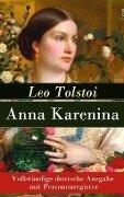 Anna Karenina - Vollständige deutsche Ausgabe mit Personenregister - Leo Tolstoi