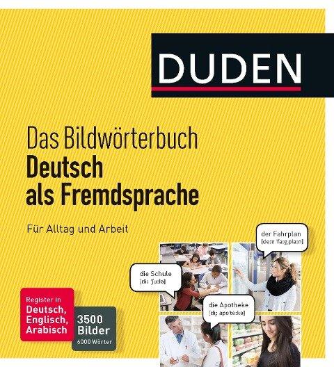 Duden - Das Bildwörterbuch Deutsch als Fremdsprache. Für Alltag und Arbeit -