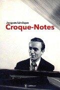 Croque-notes - Jacques Lévêque