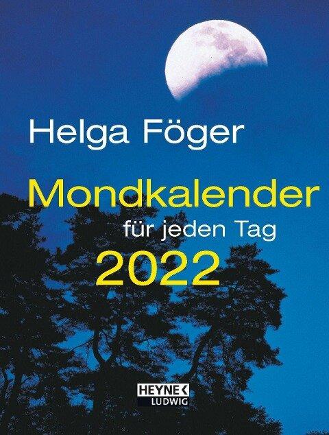 Mondkalender für jeden Tag 2022 Taschenkalender - Helga Föger