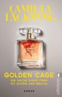 Golden Cage. Die Rache einer Frau ist schön und brutal - Camilla Läckberg