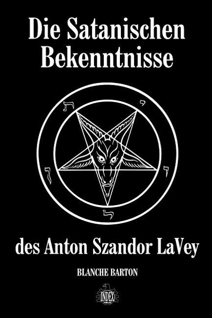 Die Satanischen Bekenntnisse des Anton Szandor LaVey - Blanche Barton