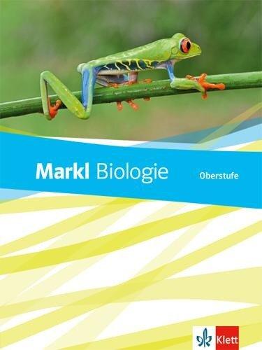 Markl Biologie Oberstufe. Schülerbuch 10.-12. Klasse. Bundesausgabe ab 2018 -