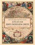 Atlas der erfundenen Orte - Edward Brooke-Hitching