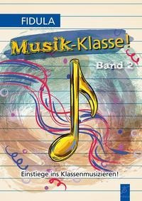 Musik-Klasse! Band 2 - Martin J. Junker, Ulrike Meyerholz, Jürgen Zimmermann, Michel Widmer, Stephan Uhr