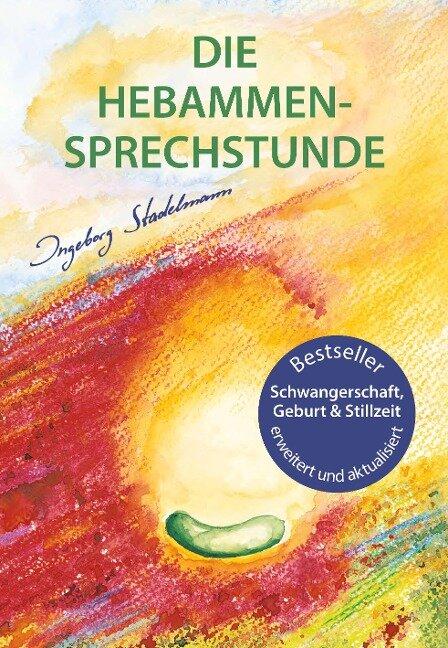 Die Hebammen-Sprechstunde - Ingeborg Stadelmann