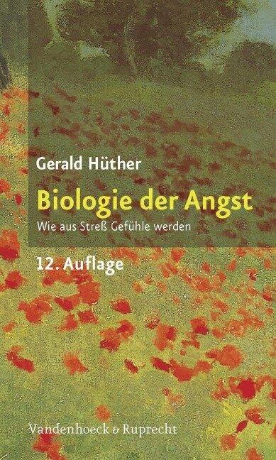 Biologie der Angst - Gerald Hüther