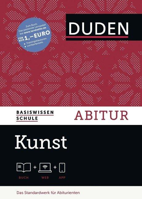Basiswissen Schule - Kunst Abitur - Simone Felgentreu, Peter Schulz-Leonhard, Karlheinz Nowald, Klaus Borkmann, Sybille Ehringhaus