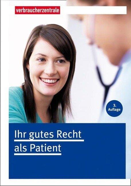 Ihr gutes Recht als Patient - Wolfgang Schuldzinski