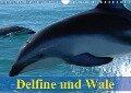 Delfine und Wale (Wandkalender 2018 DIN A4 quer) Dieser erfolgreiche Kalender wurde dieses Jahr mit gleichen Bildern und aktualisiertem Kalendarium wiederveröffentlicht. - Elisabeth Stanzer