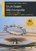 Grundlagen Blitzfotografie - Peter Uhl, Martina Walther-Uhl